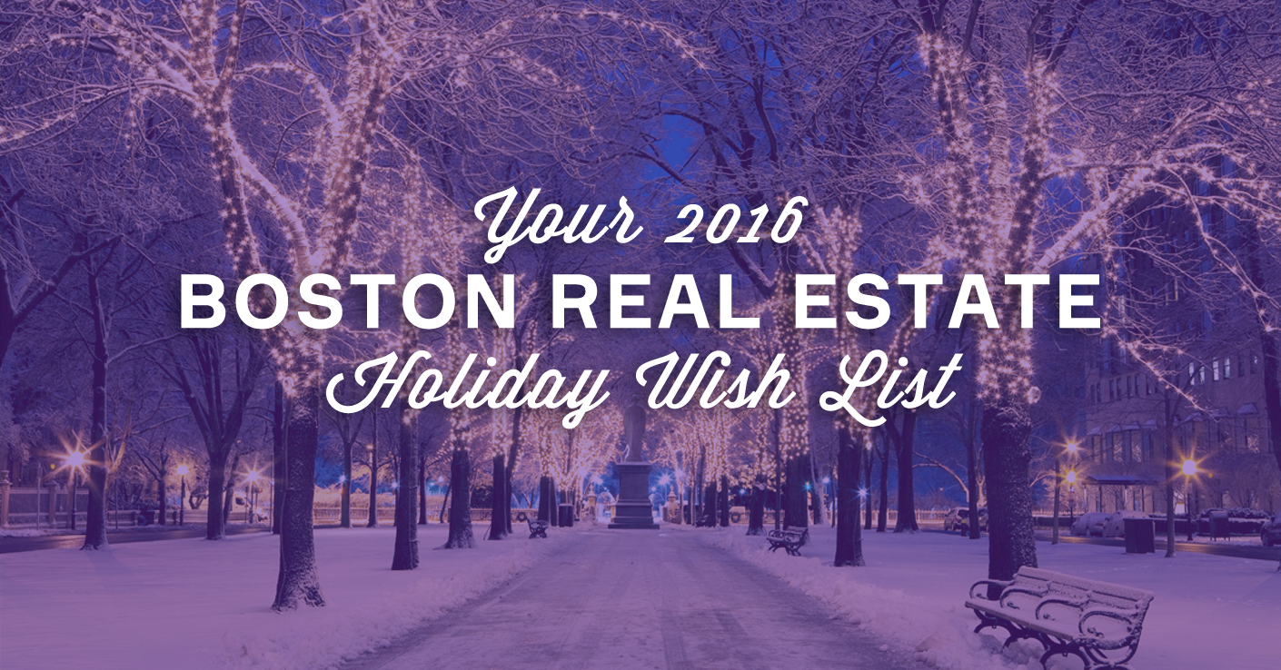 Your 2016 Boston Real Estate Holiday Wish List