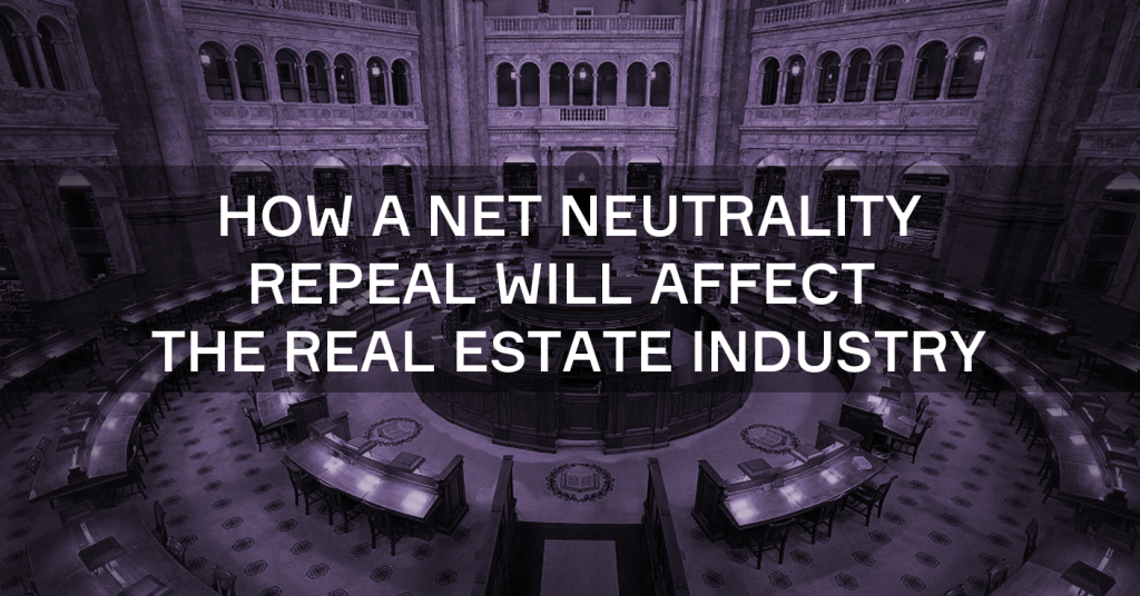 How a Net Neutrality Repeal Will Affect the Real Estate Industry