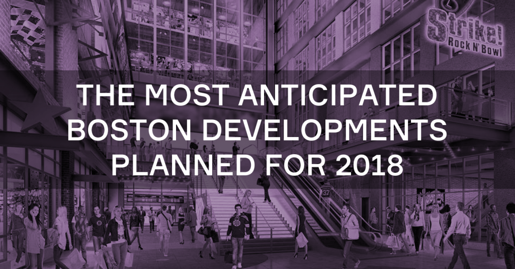 The Most Anticipated Boston Developments Planned for 2018
