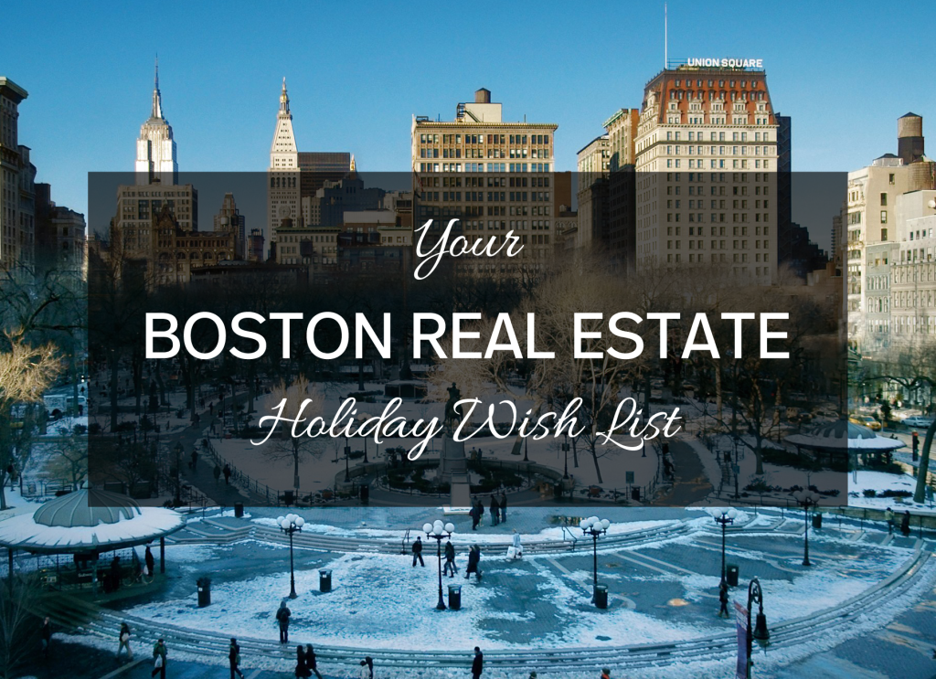 Your Boston Real Estate Holiday Wish List